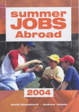 9781854583024: Summer Jobs Abroad: 2004 (Directory of Summer Jobs Abroad)