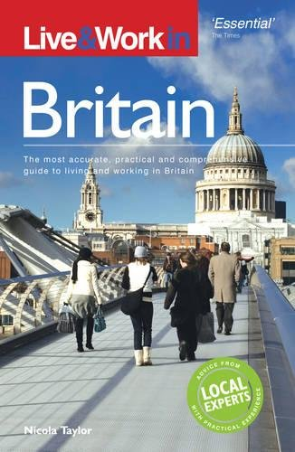 9781854583826: Live & Work in Britain: The Most Accurate, Practical and Comprehensive Guide to Living and Working In Britain (Live & Work - Vacation Work Publications)