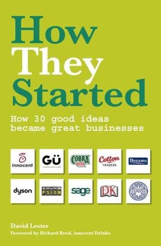 9781854584007: How They Started: How 30 Good Ideas Became Great Businesses