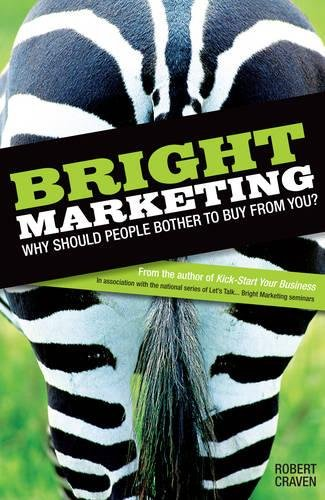 9781854584045: Bright Marketing: Why Should People Bother to Buy from You?