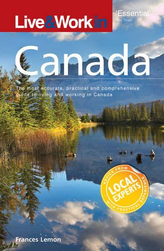 9781854584274: Live and Work in Canada: The Most Accurate, Practical and Comprehensive Guide to Living in Canada (Live and Work) (Live & Work)