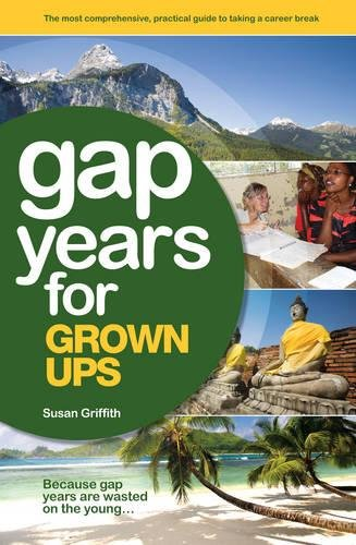 9781854584410: Gap Years for Grown Ups: Because gap years are wasted on the young...