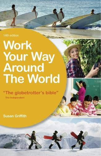 9781854584564: Work Your Way Around the World: A Fresh and Fully Up-to-Date Guide for the Modern Working Traveller