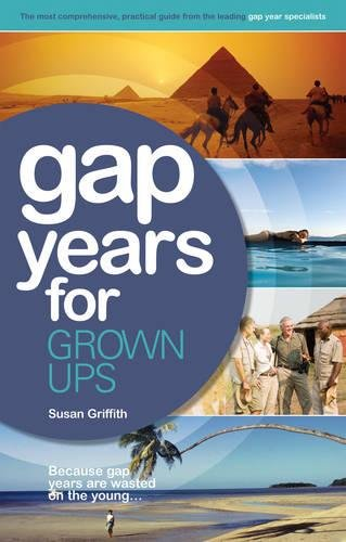 9781854586346: Gap Years for Grown Ups: Because Gap Years are Wasted on the Young . . .