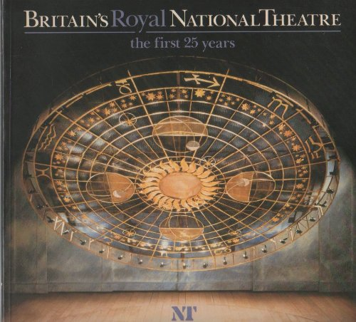 9781854590053: Britain's Royal National Theatre: First 25 Years