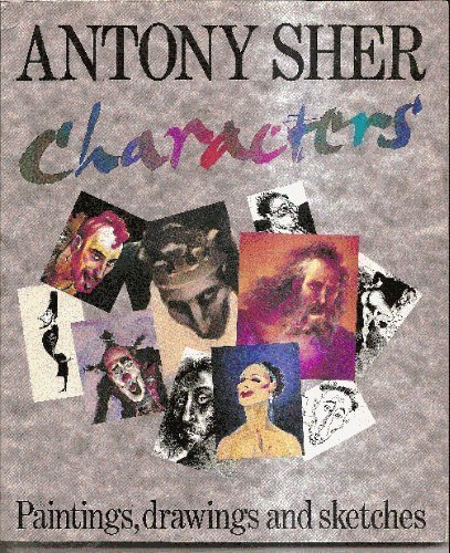 Characters: Paintings, Drawings and Sketches by Antony Sher