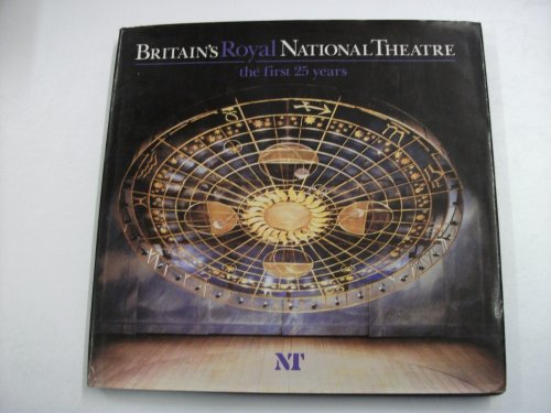 9781854590701: Britain's Royal National Theatre: First 25 Years