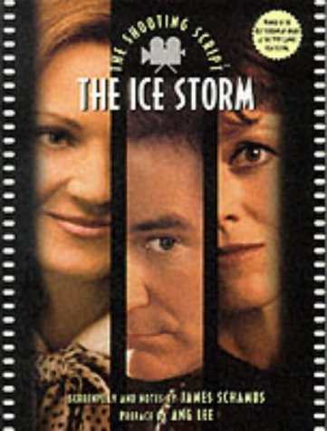 The Ice Storm: The Shooting Script (1854593226) by James. (Screenplay) Lee, Ang. (Preface) Schamus