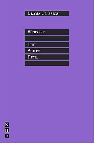 The White Devil (Drama Classics Series): Webster, John