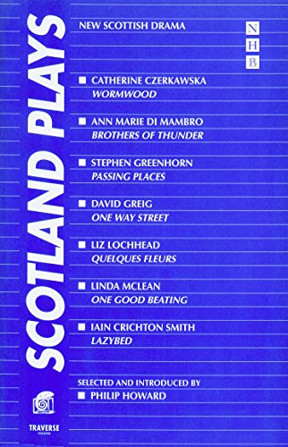Scotland Plays (Wormwood, Brothers of Thunder, Passing: Catherine Lucy Czerkawska,A
