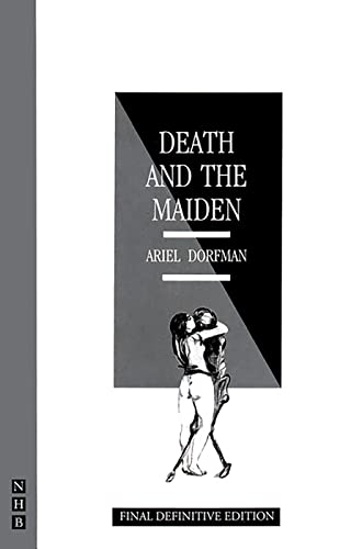 Death and the Maiden by Dorfman, Ariel: Ariel Dorfman