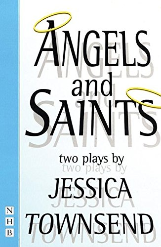 Angels & Saints: Two Plays (Nick Hern Books): Townsend, Jessica