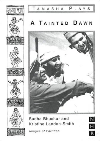 A Tainted Dawn (An Instant Playscript): Sudha Bhuchar; Kristine Landon-Smith