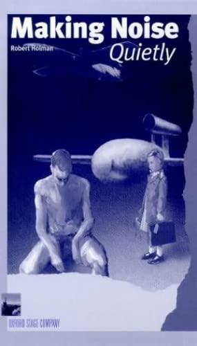 Making Noise Quietly (Nick Hern Books): Holman, Robert
