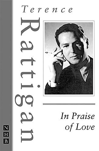 In Praise of Love: Rattigan, Terence