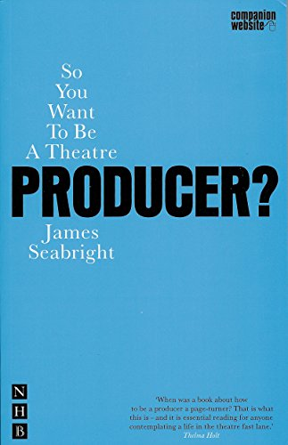 9781854595379: So You Want To Be A Theatre Producer? (Nick Hern Books)