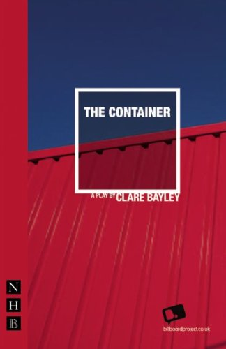 The Container (Nick Hern Books): Clare Bayley