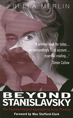 Beyond Stanislavsky: The Psycho-Physical Approach to Actor Training: Merlin, Bella