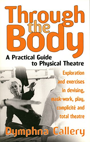 9781854596307: Through the Body A Practical Guide to Physical Theatre