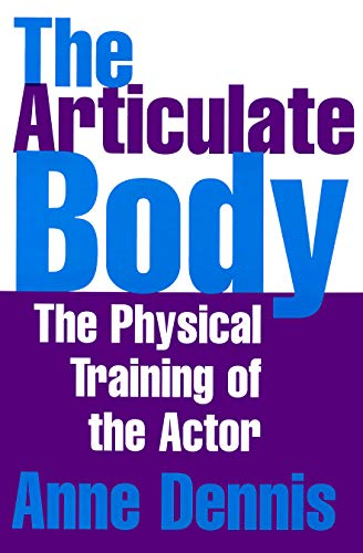 9781854596833: The Articulate Body: The Physical Training of the Actor