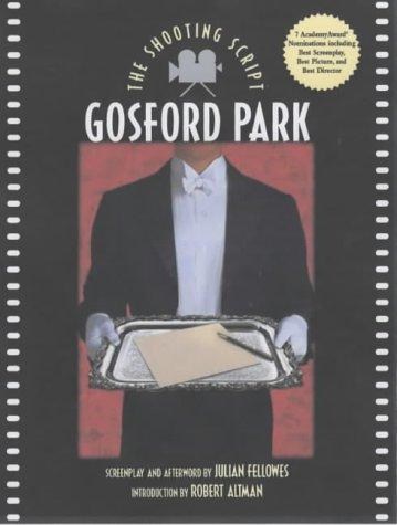Gosford Park (Shooting Scripts): Fellowes, Julian, Altman, Robert