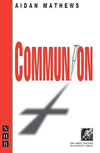 Communion (The Abbey Theatre Playscript Series): Matthews, Aidan