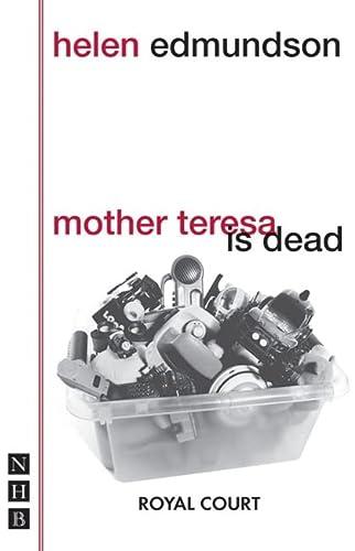 Mother Teresa Is Dead: Edmundson, Helen