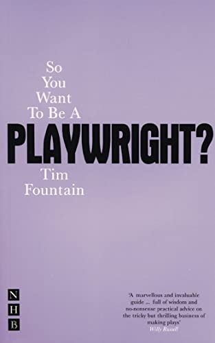 So You Want to be a Playwright?: How to write a play and get it produced (1854597167) by Tim Fountain