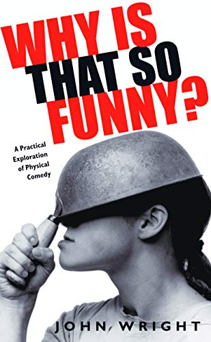 9781854597823: Why is that so funny?: How Comedy Works: A Practical Exploration of Physical Comedy