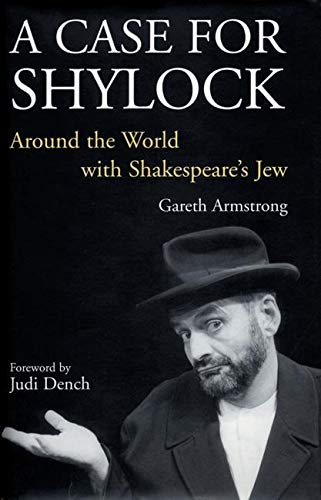 A Case for Shylock: Around the World with Shakespeare's Jew (Hardcover): Gareth Armstrong