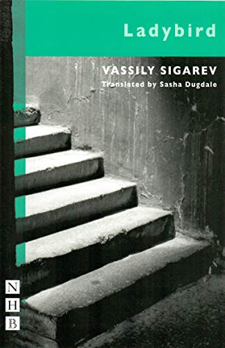 Ladybird (Royal Court Theatre): Sigarev, Vassily