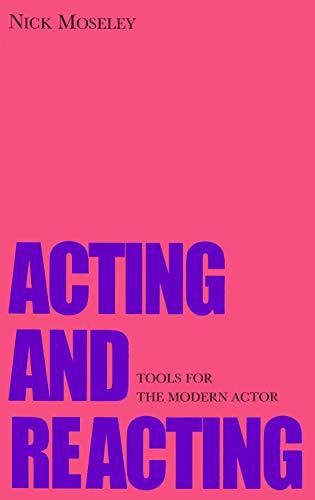 9781854598035: Acting and Reacting: Tools for the Modern Actor