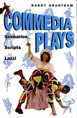 Commedia Plays: Scenarios - Scripts - Lazzi: Grantham, Barry