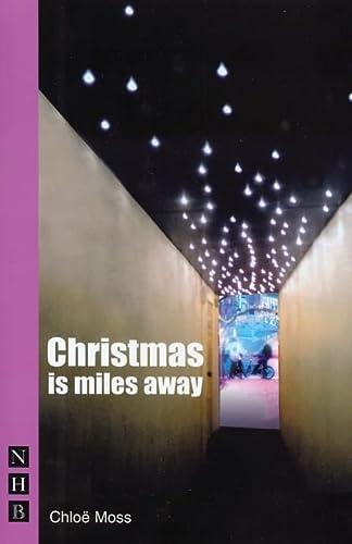 Christmas is Miles Away (Nick Hern Books): Chlà e Moss