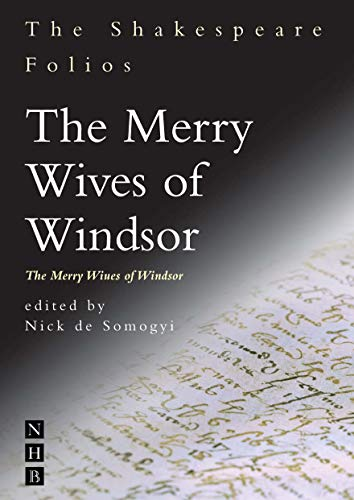 The Merry Wives of Windsor: The Merry Wiues of Windsor: Somogyi, Nick de