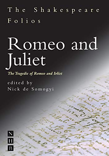 Romeo and Juliet: The Tragedie of Romeo and Juliet: Shakespeare, William, and De Somogyi, Nick (...