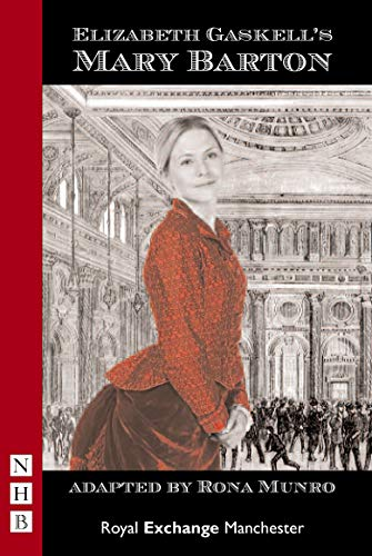 Mary Barton: Elizabeth Gaskell; Adapter-Rona