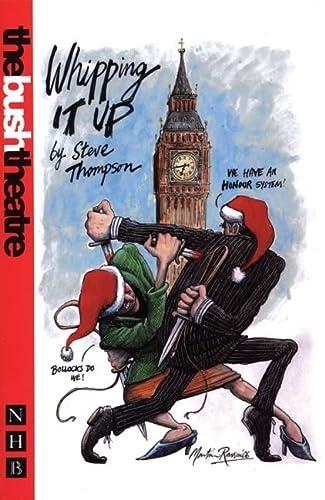 Whipping it Up (Nick Hern Books): Thompson, Steve