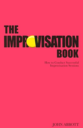 9781854599612: The Improvisation Book: How to Conduct Successful Improvisation Sessions (Nick Hern Books)