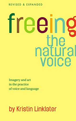 9781854599711: Freeing the Natural Voice: Imagery and Art in the Practice of Voice and Language