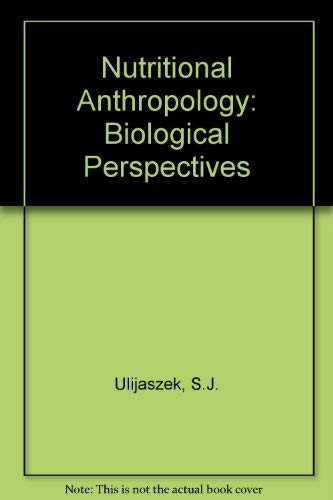 9781854630377: Nutritional Anthropology: Biological Perspectives