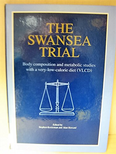9781854630704: The Swansea Trial: Body Compostion and Metabolic Studies with a Very-Low-Calorie Diet (VLCD)