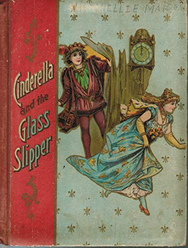 Cinderella and the Glass Slipper [a favorite fairy tale retold]: Gool, Van