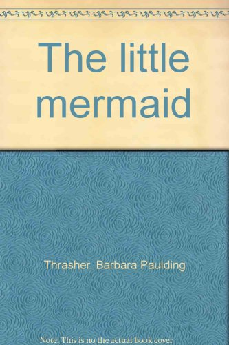 The little mermaid: Thrasher, Barbara Paulding