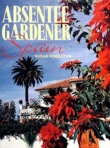 9781854700018: Absentee Gardener Spain