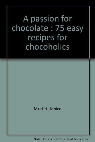 A Passion for Chocolate: Murfitt, Janice