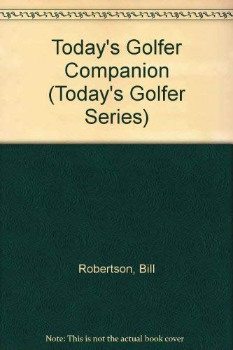 Today's Golfer Companion (Today's Golfer Series) (1854701215) by Robertson, Bill