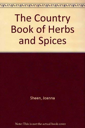 The Country Book of Herbs & Spices.: Handarbeiten - Basteln Sheen, J.