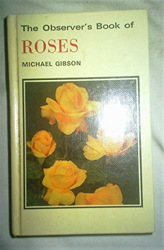 9781854710048: The Observer's Book of Roses