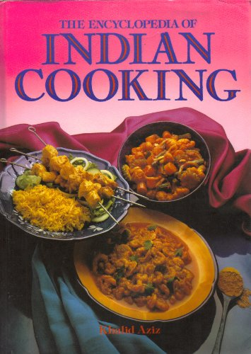 The Enclyclopedia of Indian Cooking: Aziz, Khalid